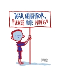 DEAR NEGHBOR, please vote SIGNPOST peter h reynolds