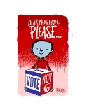 DERA NEIGHBOR, PLEASE VOTE _VOTING BOX